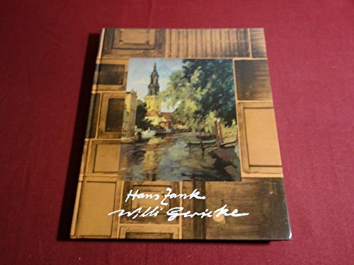 Hans Zank und Willi Gericke: Zwei bedeutsame Berliner Maler in einer bewegten Zeit der Welt- und Kunstgeschichte (German Edition)