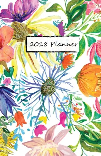 2018 Planner: Monthly and Weekly Calendar - An Agenda Organizer with Calendars, and Inspirational & Motivational Quotes (Jan. 2018-Jan. 2019)