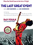 The Last Great Event with Jimi Hendrix and Jim Morrison: When the World Came to the Isle of Wight. Volume 2