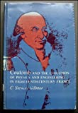 Coulomb and the Evolution of Physics and Engineering in Eighteenth-Century France, Gillmor, C. Stewart, 069108095X