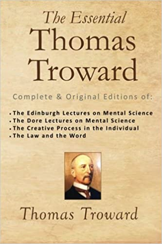 The essential thomas troward complete original editions of the the essential thomas troward complete original editions of the edinburgh lectures on mental science the dore lectures on mental science the in the fandeluxe Choice Image