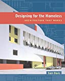 Designing for the Homeless: Architecture That Works