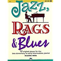 Jazz, Rags & Blues, Book 1: 10 Original Pieces for the Late Elementary to Early Intermediate Pianist