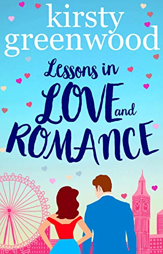 Lessons in Love and Romance: a laugh out loud romantic comedy, perfect for summer reading