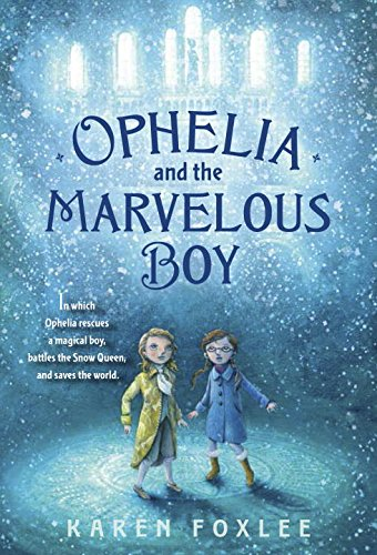Ophelia and the Marvelous Boy (Fairy Tales For Boys)