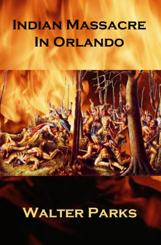 Book: Indian Massacre in Orlando by Walter Parks