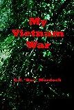 """My Vietnam War, E. E. """"Doc"""" Murdock, 0923178236"""