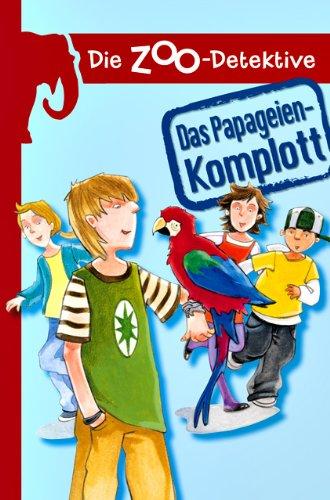 Die Zoo-Detektive - Das Papageienkomplott