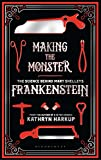 Image of Making the Monster: The Science Behind Mary Shelley's Frankenstein (Bloomsbury Sigma)