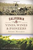 California Vines, Wines and Pioneers, Sherry Monahan, 1609498844