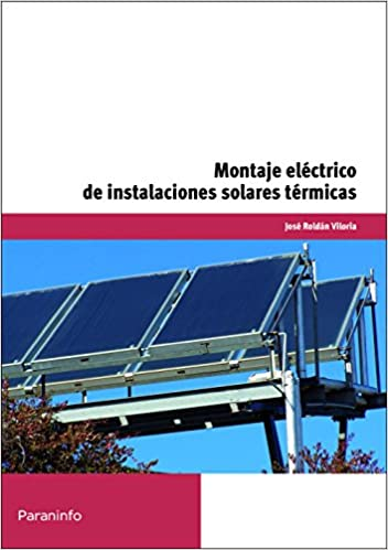 Montaje eléctrico de instalaciones solares térmicas (Spanish) Paperback – April 1, 2013