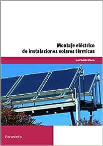 Montaje eléctrico de instalaciones solares térmicas: José Roldán: 9788497329835: Amazon.com: Books