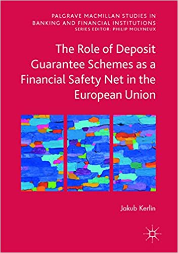 Amazon the role of deposit guarantee schemes as a financial the role of deposit guarantee schemes as a financial safety net in the european union palgrave macmillan studies in banking and financial institutions 1st fandeluxe Gallery