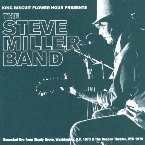 Steve Miller Band Concerts (King Biscuit Flower Hour Presents the Steve Miller Band)