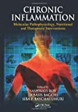 Chronic Inflammation: Molecular Pathophysiology, Nutritional and Therapeutic Interventions by CRC Press (2012-09-17)