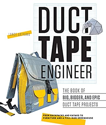 Duct Tape Engineer: The Book of Big, Bigger, and Epic Duct Tape Projects from Rockport Publishers