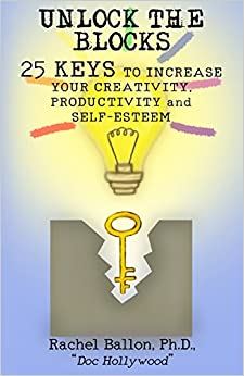 Book Unlock the Blocks: 25 Keys to Increase Your Creativity, Productivity and Self-Esteem