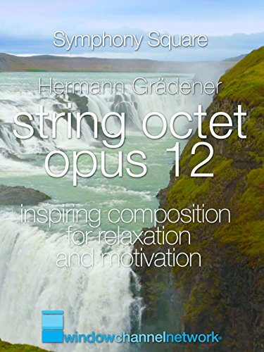 Hermann Grädener, String Octet Opus 12, Inspiring composition for relaxation and innovation -