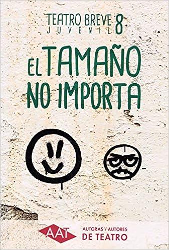 El tamaño no importa VIII: Teatro juvenil Teatro Breve: Amazon.es: Vv.Aa: Libros