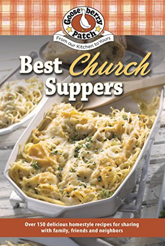 Best Church Suppers (150 Recipes Collection) by [Gooseberry Patch]