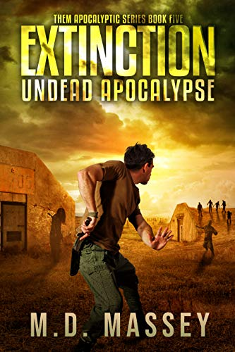 Extinction: Undead Apocalypse (THEM Post-Apocalyptic Series Book 5) by [Massey, M.D.]