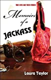 Memoirs of a Jackass, Laura Taylor, 1607495473