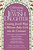 img - for Celebrating Your New Jewish Daughter: Creating Jewish Ways to Welcome Baby Girls into the Covenant book / textbook / text book