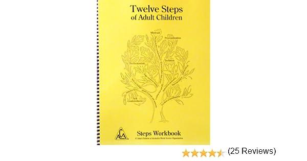 Workbook aa 4th step worksheets : Twelve Steps of Adult Children Steps Workbook: ACA WSO ...