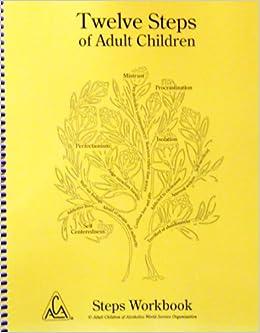 Twelve Steps of Adult Children Steps Workbook: Adult Children Of Alcoholics  World Service Organization: 9780978979713: Amazon.com: Books