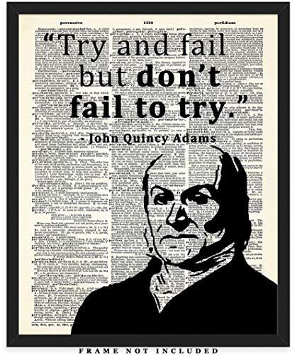 Don't Be Afraid to Try and Fail... John Quincy Adams Dictionary Wall Art Print: Unique Room Decor for Boys, Men, Girls & Women - (8x10) Unframed Picture - Great Motivational Gift Idea Under $15