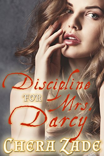 Discipline for mrs darcy an erotic pride and prejudice punishment discipline for mrs darcy an erotic pride and prejudice punishment bdsm short story fandeluxe Choice Image
