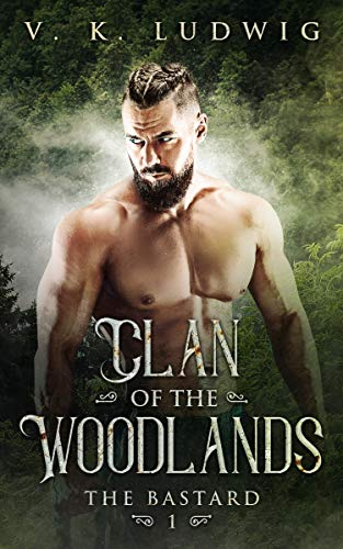 The Bastard (Clan of the Woodlands Book 1)