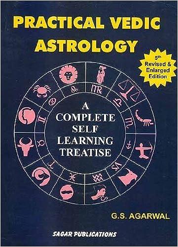 Practical Vedic Astrology by G. S. Agarwal (2009-01-30)