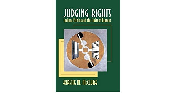 Judging Rights: Lockean Politics and the Limits of Consent ...