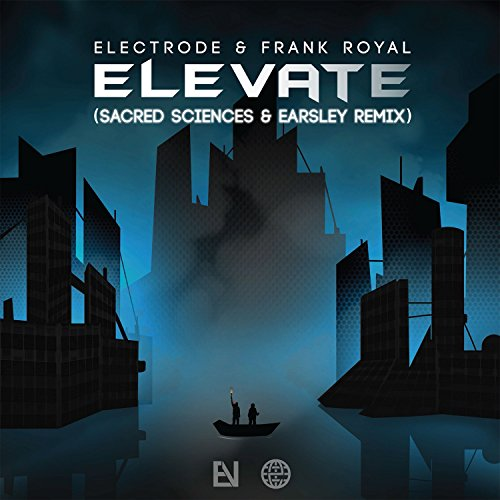 Elevate (Sacred Sciences & Earsley Remix)
