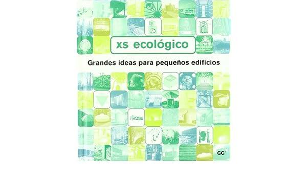 XS ecológico.: Grandes ideas para pequeños edificios: Amazon.es: Phyllis Richardson: Libros