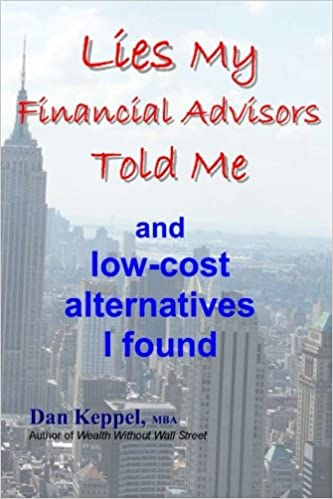 Lies My Financial Advisors Told Me: and low-cost