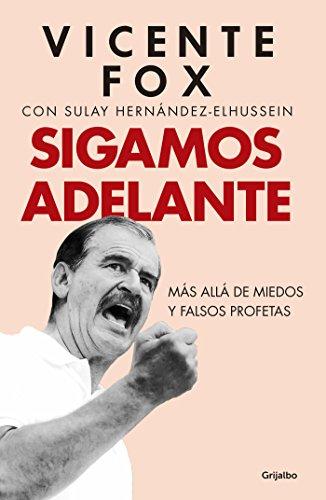Sigamos adelante: Más allá de miedos y falsos profetas (Spanish Edition)