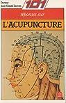 101 Cent une reponses sur l'acupuncture par Lacroix