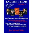 English In Films Vol. 3:  For Advanced Students--English as a Second Language: Exercises for classroom teachers & study at home students:  develop ... listening ability, learn American culture