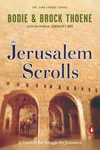 The Jerusalem Scrolls: A Novel of the Struggle for Jerusalem (The Zion Legacy) -