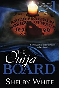 The Ouija Board (Paranormal Adventure Series) (Volume 1)