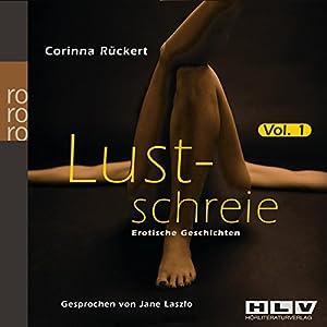 Lustschreie Vol. 1 (Erotische Geschichten) Hörbuch