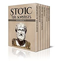 Stoic Six Pack 7 – The Sophists: Memoirs of Socrates, Euthydemus, Stoic Self-control, Gorgias, Protagoras and Biographies (Illustrated)