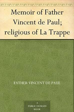 Memoir of Father Vincent de Paul; religious of La Trappe