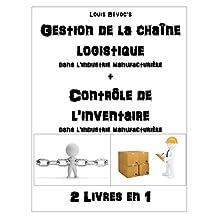 Gestion de la chaîne logistique + Contrôle de l'inventaire: 2 Livres en 1 (French Edition)