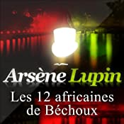 Les douze africaines de Béchoux (Arsène Lupin 35)   Maurice Leblanc