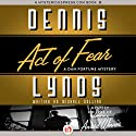 Act of Fear: Dan Fortune Mystery Audiobook by Dennis Lynds Narrated by Patrick Lawlor