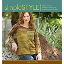 Simple Style: Innovative to Traditional 17 Inspired Designs to Knit (Style series)