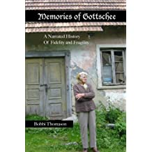 Memories of Gottschee: A Narrated History of Fidelity and Fragility